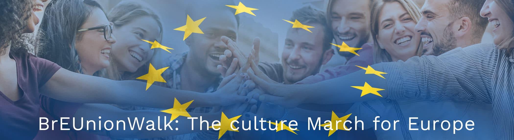 BrEUnionWalk: The culture March for Europe